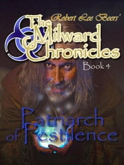 Milward Chronicles Book 4: The Patriarch of Pestilence ebook by Beers, Robert Lee