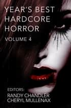 Year's Best Hardcore Horror Volume 4 ebook by