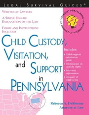 Child Custody, Visitation, and Support in Pennsylvania ebook by Rebecca DeSimone