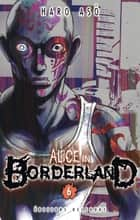 Alice in Borderland T06 ebook by Haro Asô