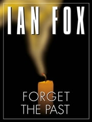 Forget the Past ebook by Ian Fox