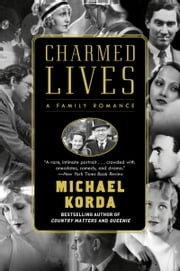 Charmed Lives - A Family Romance ebook by Michael Korda