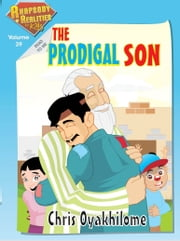 Rhapsody of Realities for Kids, August Edition: The Prodigal Son ebook by Chris Oyakhilome