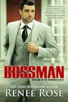 The Bossman ebook by Renee Rose