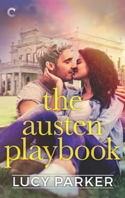 The Austen Playbook - An Opposites Attract Romance ebook by Lucy Parker