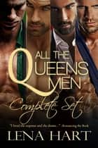 All the Queens Men - The Complete Series (4-Book Set) ebook by Lena Hart