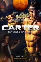 John Carter - The Gods of Mars ebook by Edgar Rice Burroughs