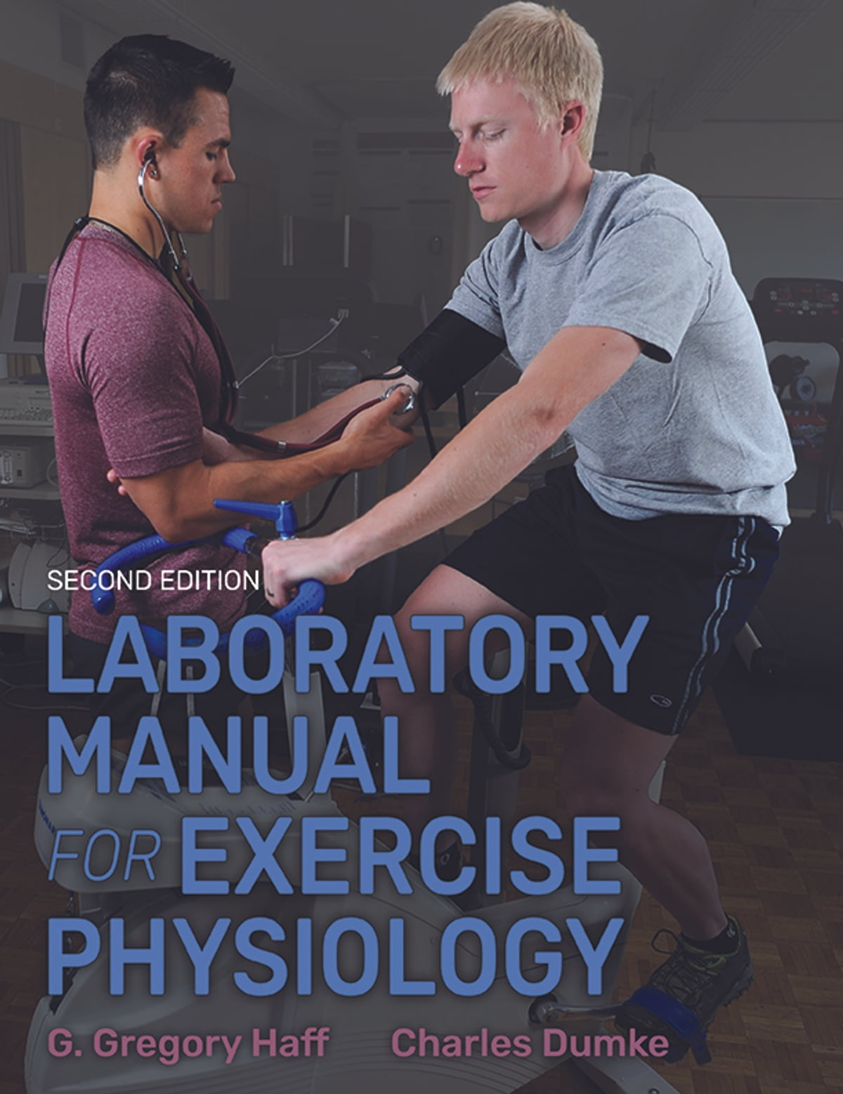 Laboratory Manual for Exercise Physiology, 2E eBook by G. Gregory Haff -  9781492563389 | Rakuten Kobo