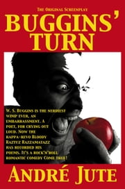 Buggins' Turn: the Original Screenplay ebook by Andre Jute