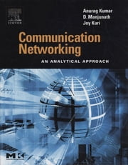 Communication Networking - An Analytical Approach ebook by Anurag Kumar,D. Manjunath,Joy Kuri