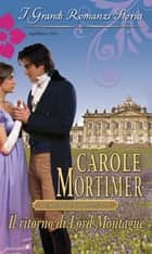 Il ritorno di Lord Montague ebook by Carole Mortimer