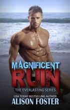 Magnificent Ruin ebook by Alison Foster