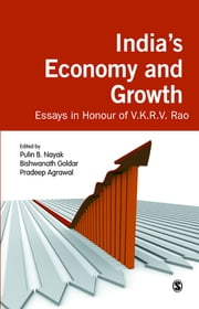 India's Economy and Growth - Essays in Honour of V K R V Rao ebook by Pulin B Nayak, Bishwanath Goldar, Pradeep Agrawal