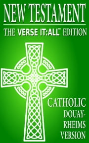 The Catholic New Testament, Douay Rheims Version, Verse It:All Edition ebook by Various