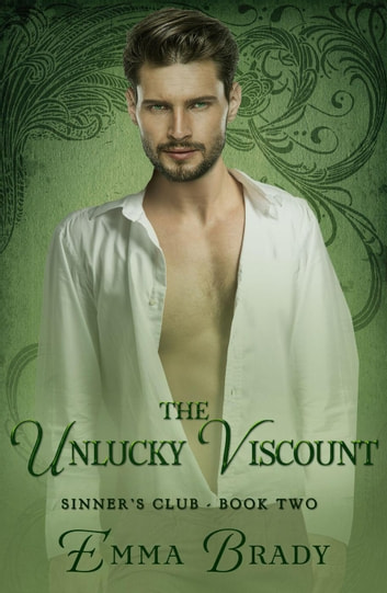 The Unlucky Viscount - The Sinners Club ebook by Emma Brady