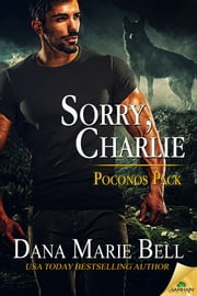 Sorry, Charlie ebook by Dana Marie Bell