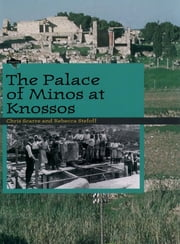 The Palace of Minos at Knossos ebook by Chris Scarre,Rebecca Stefoff