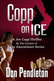 Copp On Ice, A Joe Copp Thriller ebook by Don Pendleton