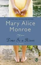 Time Is a River ebook by Mary Alice Monroe