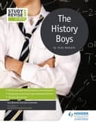 Study and Revise for GCSE: The History Boys ebook by Sue Bennett, Dave Stockwin
