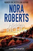 Hidden Riches ebook by Nora Roberts