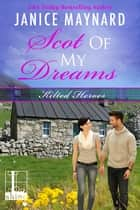 Scot of My Dreams ebook by Janice Maynard