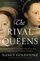 The Rival Queens ebook by Nancy Goldstone