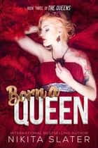 Born a Queen ebook by Nikita Slater