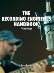The Recording Engineer's Handbook Fourth Edition ebook by Kobo.Web.Store.Products.Fields.ContributorFieldViewModel