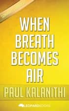 When Breath Becomes Air by Paul Kalanithi ebook by Leopard Books