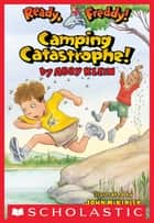Ready, Freddy! #14: Camping Catastrophe eBook by Abby Klein, John Mckinley