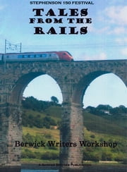 Tales from the Rails ebook by Berwick Writers Workshop