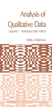 Analysis of Qualitative Data: Introductory Topics ebook by Haberman, Shelby J