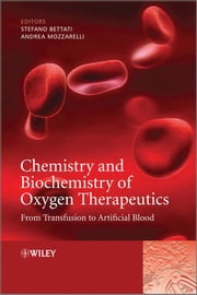 Chemistry and Biochemistry of Oxygen Therapeutics - From Transfusion to Artificial Blood ebook by Andrea Mozzarelli, Stefano Bettati