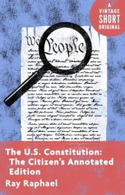 The U.S. Constitution: The Citizen's Annotated Edition ebook by Ray Raphael