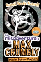 The Misadventures of Max Crumbly 2 - Middle School Mayhem ebook by Rachel Renee Russell