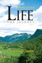 The Valley's of Life ebook by Cecilia Mgimba
