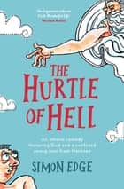 The Hurtle of Hell - An atheist comedy featuring God and a confused young man from Hackney ebook by