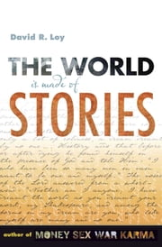 The World Is Made of Stories 電子書 by David R. Loy