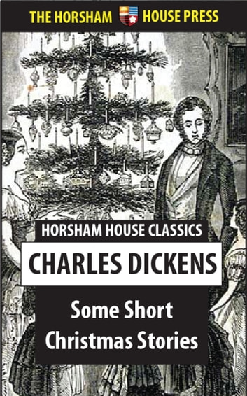 Some Short Christmas Stories ebook by Charles Dickens