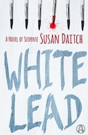 White Lead - A Novel of Suspense ebook by Susan Daitch
