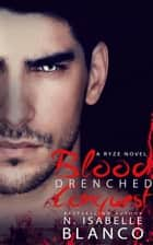 Blood Drenched Conquest - Ryze, #3 ebook by N. Isabelle Blanco