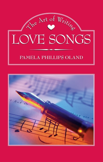 The Art Of Writing Love Songs Ebook By Pamela Phillips Oland