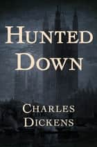 Hunted Down ebook by Charles Dickens