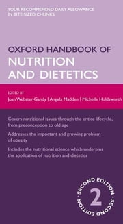 Oxford Handbook of Nutrition and Dietetics ebook by Joan Webster-Gandy; Angela Madden; Michelle Holdsworth