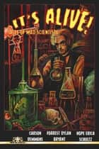 It's Alive! Tales of Mad Scientists ebook by