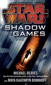 Star Wars: Shadow Games ebook by Michael Reaves,Maya Kaathryn Bohnhoff