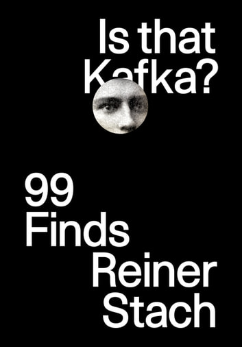 Is that Kafka?: 99 Finds ebook by Reiner Stach