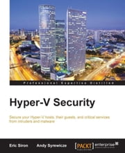 Hyper-V Security ebook by Eric Siron, Andy Syrewicze