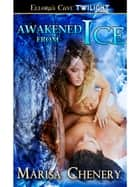 Awakened from Ice ebook by Marisa Chenery